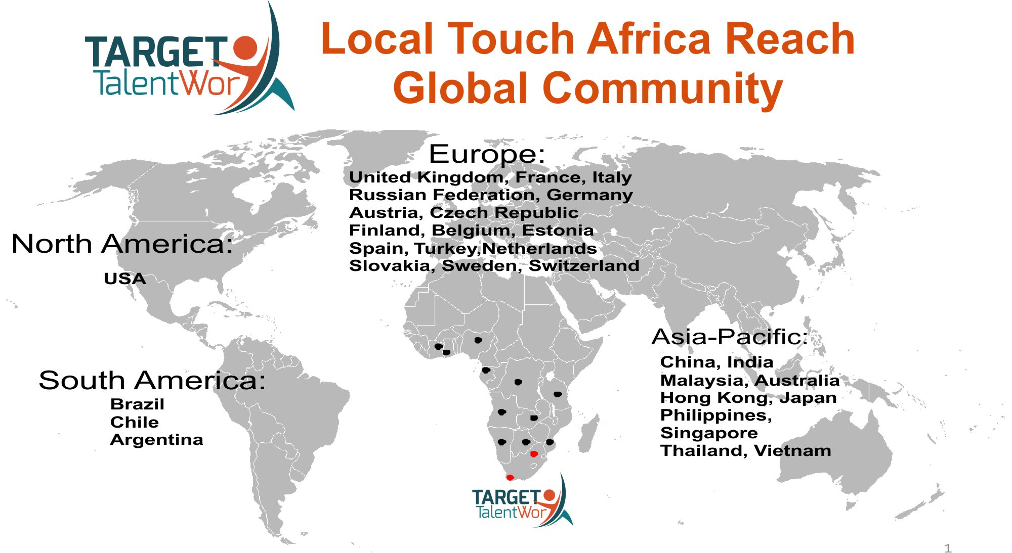 Target TalentWorX World Map - Target TalentWorX on japan world map, israel world map, belarus world map, cambodia world map, indonesia world map, hanoi world map, mekong river world map, pakistan world map, belize world map, france world map, saudi arabia world map, china world map, iran world map, sudan world map, laos world map, southeast asia map, malaysia world map, thailand world map, korea world map, singapore world map,